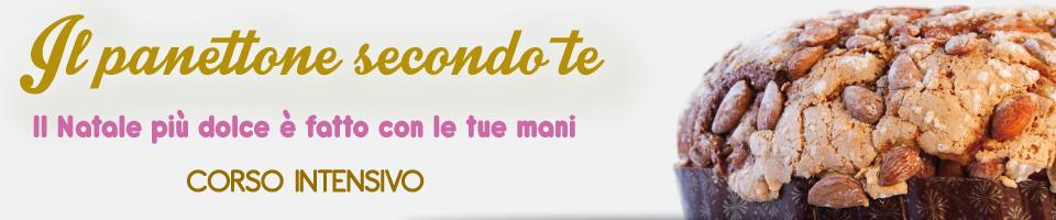 """Vai alla pagina del Corso """"Il Panettone Secondo Te"""""""